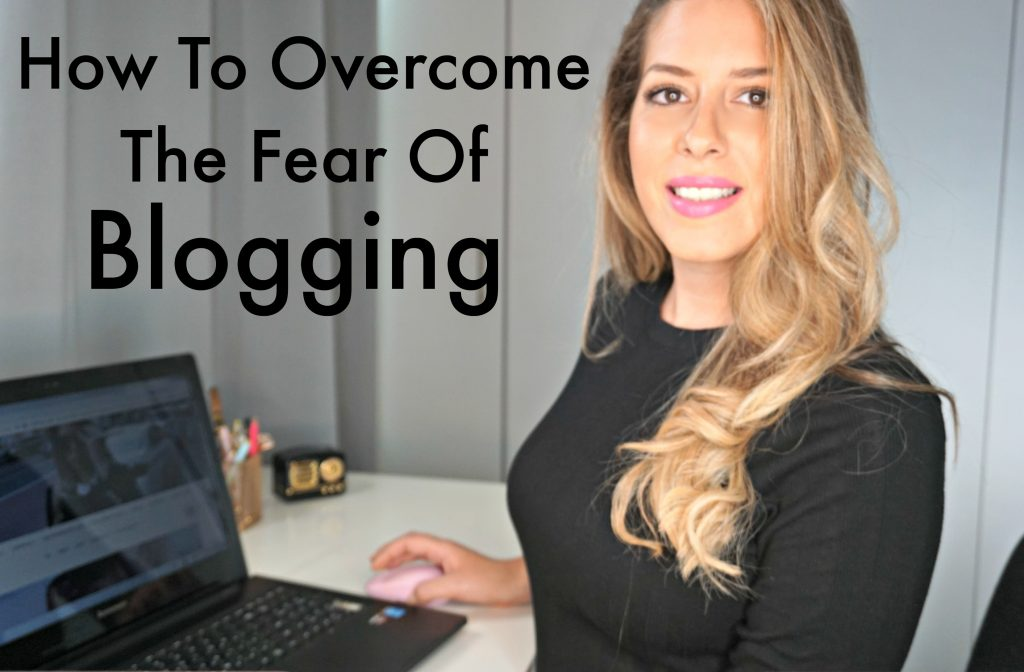 How To Overcome The Fear Of Blogging